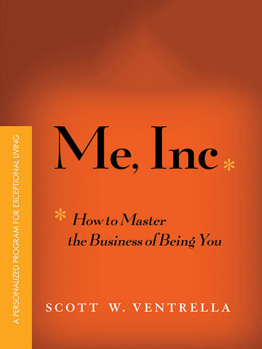 Me, Inc. How to Master the Business of Being You